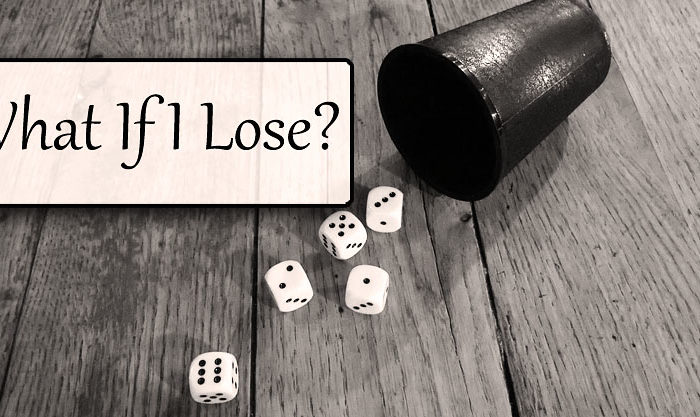 What If I Lose?