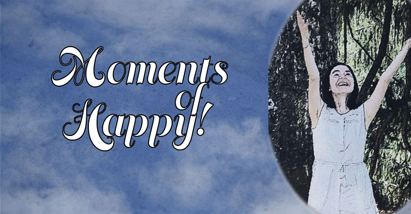 moments of happy2